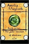 The Jade Treasure of Shadows (Amelia Maylock, #4)