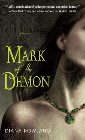 Short & Sweet – Mark of the Demon (Kara Gillian #1) by Diana Rowland