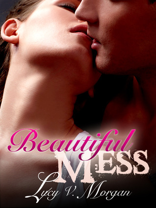Beautiful Mess (Bailey's Boys, #1)