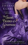 The Secret Desires of a Governess by Tiffany Clare