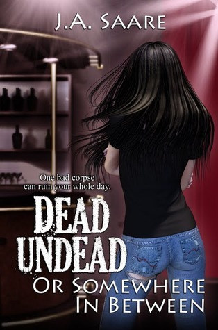 Book Review – Dead, Undead, or Somewhere in Between (Rhiannon's Law #1) by J.A. Saare