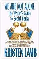 We Are Not Alone: The Writer's Guide to Social Media