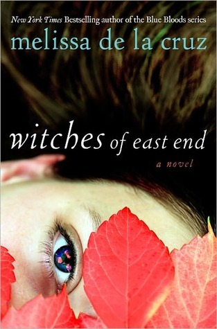 Book Review – Witches of East End (The Beauchamp Family #1) by Melissa de la Cruz