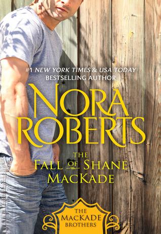 The Fall of Shane MacKade (The MacKade Brothers, #4)