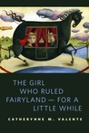 The Girl Who Ruled Fairyland - For a Little While