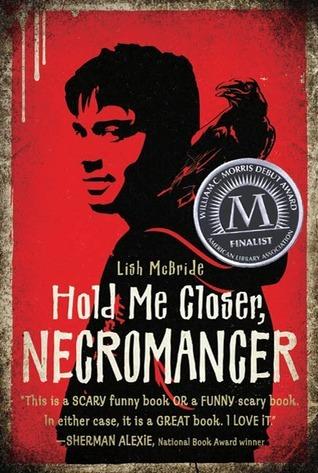 Book Review – Hold Me Closer, Necromancer (Necromancer #1) by Lish McBride