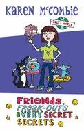 Friends, Freak-outs and Very Secret Secrets (Ally's World, #4)