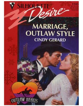 Marriage, Outlaw Style (Silhouette Desire, #1185)