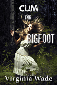 Cum For Bigfoot (Cum For Bigfoot #1)