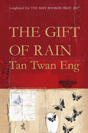 The Gift of Rain by Tan Twang Eng