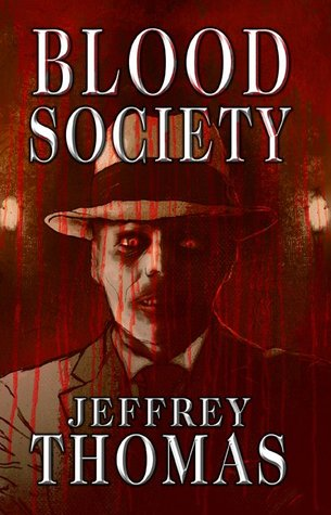 Blood Society by Jeffrey Thomas