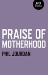 Praise of Motherhood by Phil Jourdan
