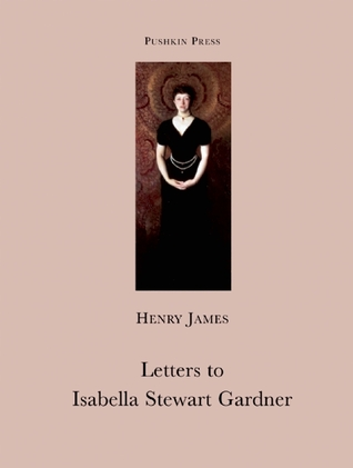 book cover: letters to isabella stewart gardner by henry james