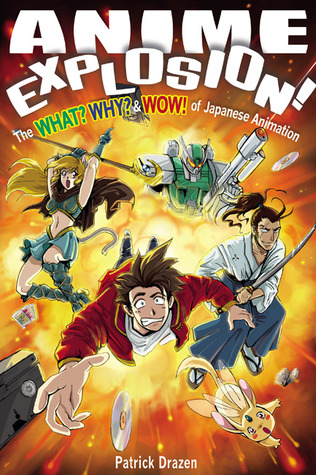 Anime Explosion! The What? Why? and Wow! of Japanese Animation