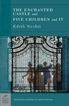 The Enchanted Castle & Five Children and It