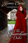 The Guardian Duke (Forgotten Castles #1)