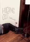 Hiding Out by Jonathan Messinger