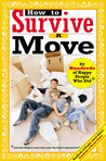 How to Survive a Move: By Hundreds of Happy People Who Did price comparison at Flipkart, Amazon, Crossword, Uread, Bookadda, Landmark, Homeshop18