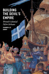 Building the Devil's Empire: French Colonial New Orleans