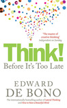 Think! : Before It's too Late price comparison at Flipkart, Amazon, Crossword, Uread, Bookadda, Landmark, Homeshop18