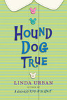 Hound Dog True by Linda Urban