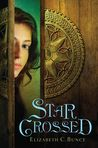 Star Crossed by Elizabeth C. Bunce