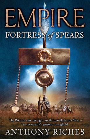 Fortress of Spears (Empire, #3)  - Anthony Riches