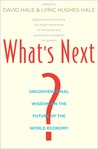 What's Next?: Unconventional Wisdom on the Future of the World Economy