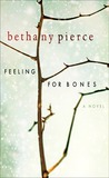 Feeling For Bones by Bethany Pierce