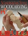 Art & Technique of Scandinavian Style Woodcarving: Step-By-Step Instructions & Patterns for 40 Flat-Plane Carving Projects