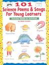 101 Science Poems & Songs for Young Learners: Includes Hands-On Activities! price comparison at Flipkart, Amazon, Crossword, Uread, Bookadda, Landmark, Homeshop18