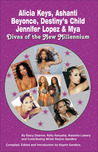 Alicia Keys, Ashanti, Beyonce, Destiny's Child, Jennifer Lopez & Mya: Divas of the New Millennium