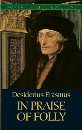 the praise of folly a review The nook book (ebook) of the the praise of folly (illustrated) by desiderius erasmus at barnes & noble free shipping on $25 or more.