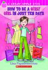 How to Be a Girly Girl in Just Ten Days by Lisa Papademetriou