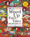 Mixed Up Fairy Tales