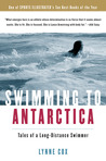 Swimming to Antarctica: Tales of a Long-Distance Swimmer