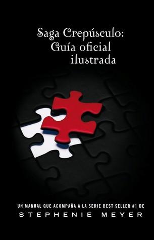 Saga Crepúsculo: Guía Oficial Ilustrada - Stephenie Meyer