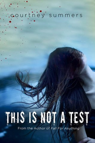 Early Review – This is Not a Test by Courtney Summers