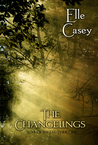 The Changelings by Elle Casey