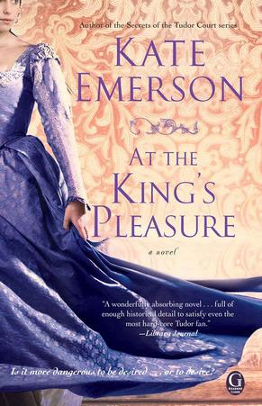 At the King's Pleasure  (Secrets of the Tudor Court, #4 )