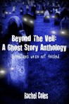 Beyond The Veil: A Ghost Story Anthology