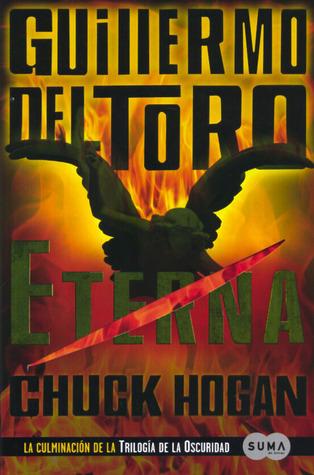 Reseña: Eterna - Guillermo del Toro, Chuck Hogan