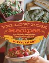Yellow Rose Recipes by Joanna Vaught
