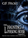 The Haunting of Lovesong House...