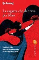 La ragazza che danzava per Mao, di Qiu Xiaolong