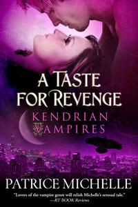 A Taste For Revenge (Kendrian Vampires, #2)