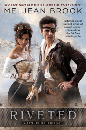 Riveted (Iron Seas, #3)  - Meljean Brook