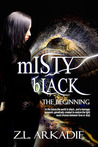 Misty Black (The Beginning)