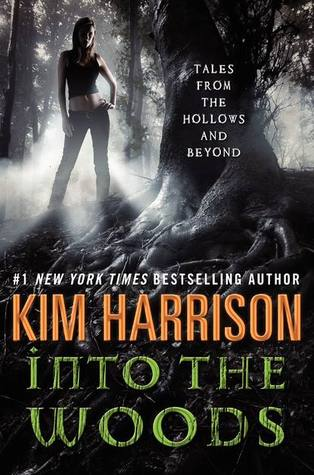 Into the Woods: Tales from the Hollows and Beyond The Hollows Kim Harrison epub download and pdf download