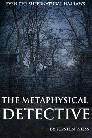 The Metaphysical Detective (Riga Hayworth, #1)